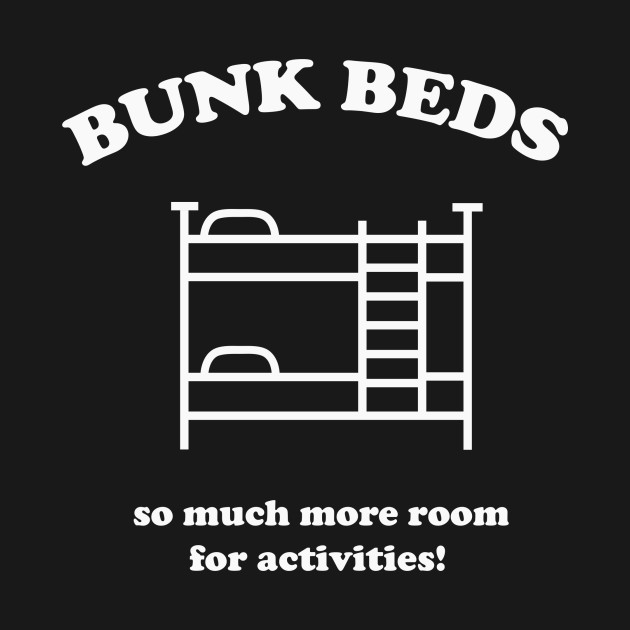Step Brothers Quote Bunk Beds Step Brothers T Shirt Teepublic