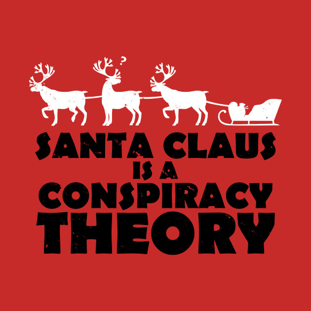 Santa Claus is a Conspiracy Theory