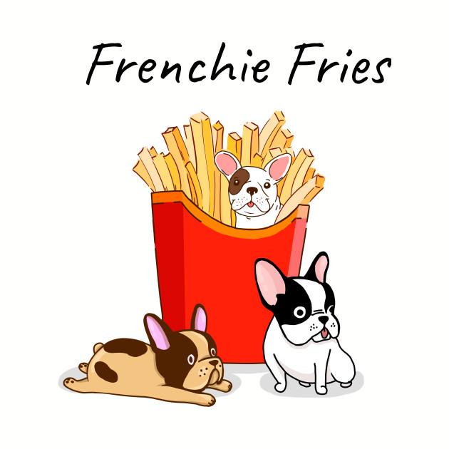 d0d97846 Frenchie Fries - French Bulldog - T-Shirt | TeePublic
