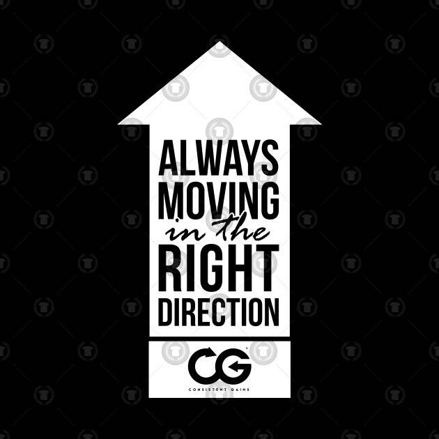 Always moving in the right direction!
