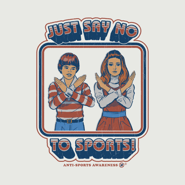 Say No to Sports