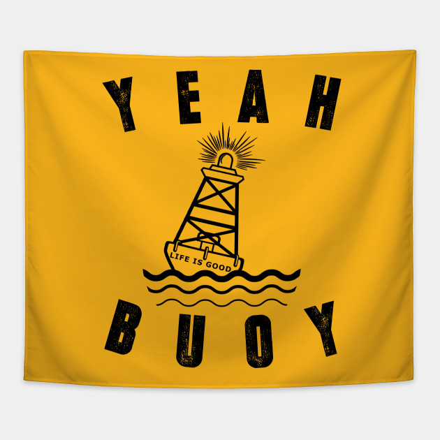 cd12c6dd8d5 Yeah Buoy Life Is Good tee - Yeah Buoy - Tapestry