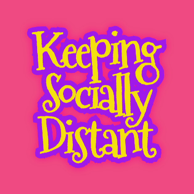 Keeping Socially Distant