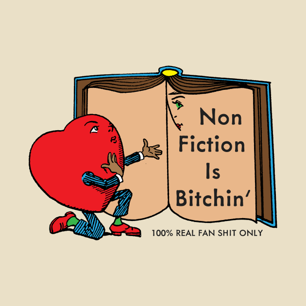 Non Fiction is Bitchin'