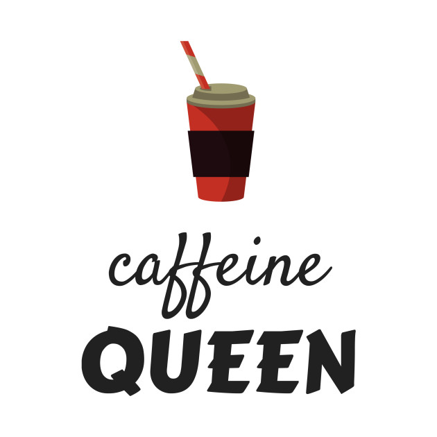 Caffeine Queen Coffee Lovers Gifts for Women