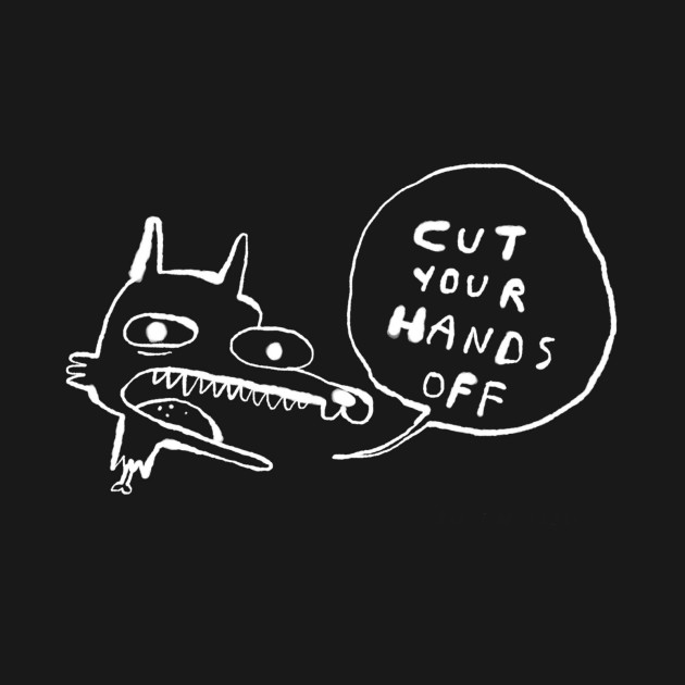 Cut Your Hands Off