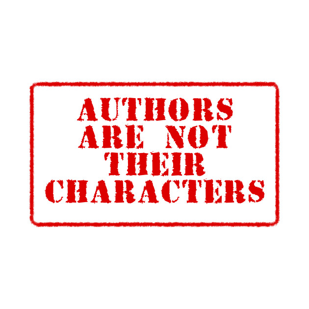 Authors are not their Characters