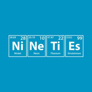 Nineties (Ni-Ne-Ti-Es) Periodic Elements Spelling t-shirts