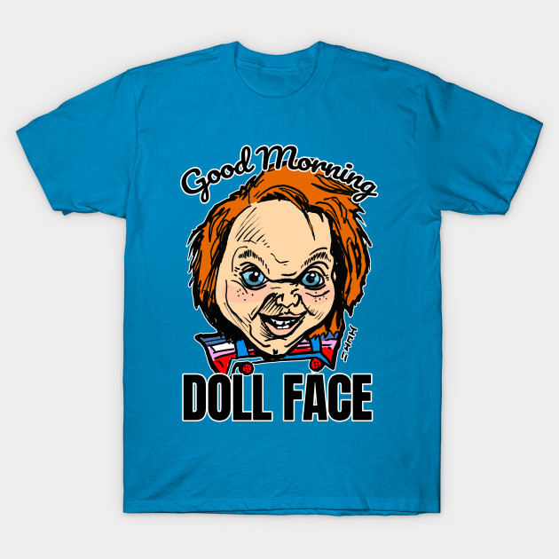 Funny Childs Doll Good Morning Doll Face Quote Doll Face T