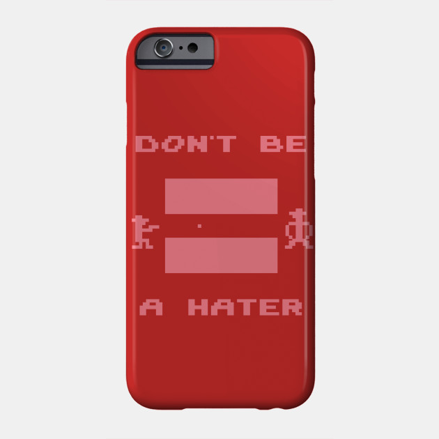 Don't Be A Hater