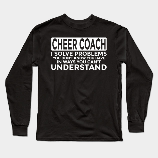 Funny Cheer Coach Gifts Solve Problems You Cant Understand