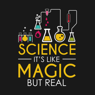 Science Is Like Magic But Real! T-Shirt t-shirts