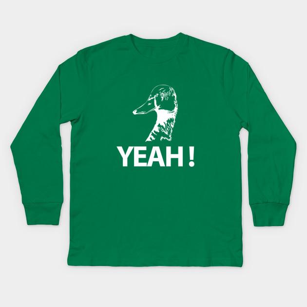 f50e582e5 Duck Yeah Shirt, Funny Duck Hunting T Shirt For Men & Women Kids Long  Sleeve T-Shirt