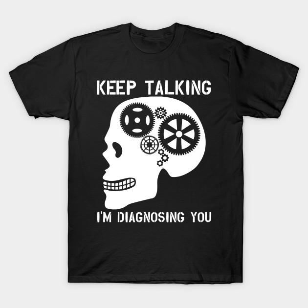 eef925d2 Diagnostic Tshirt, Funny Shirt For Psy, Student Psychologist Shirt, Funny  Psychiatrist tee, psychology student shirt, School Psych Shirt T-Shirt