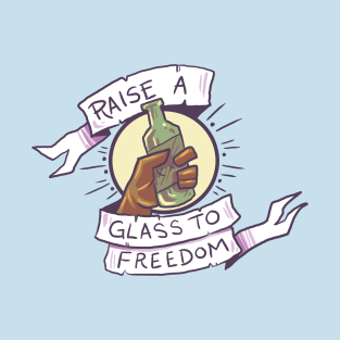 Raise a Glass to Freedom!