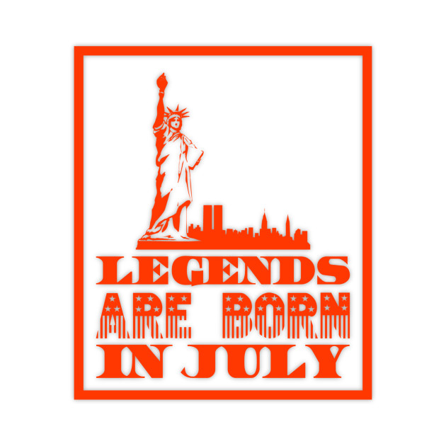 Funny Birthday - Legends are made in July
