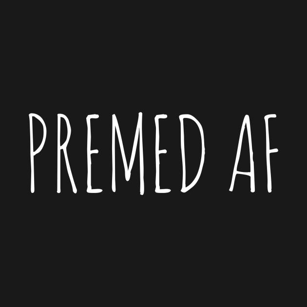 Premed AF