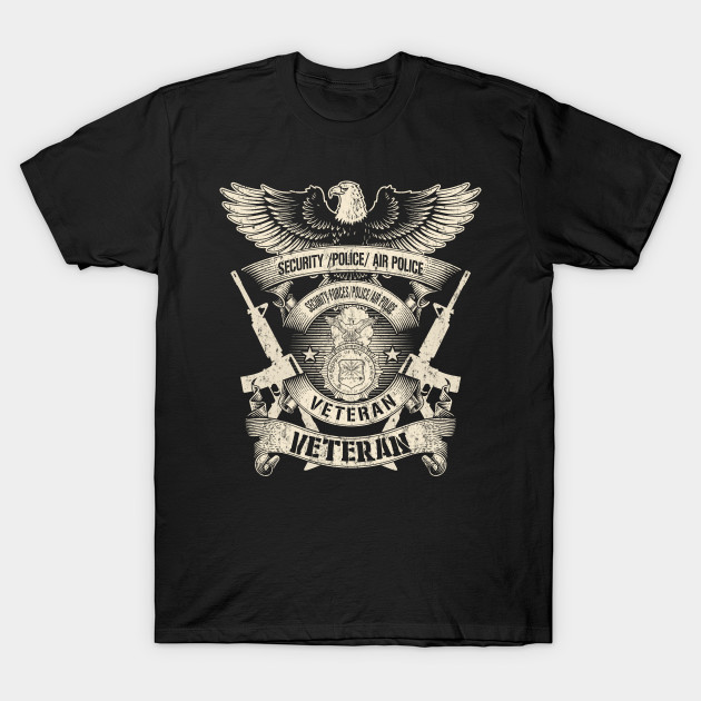 Security Forces Police Air Police Veteran Day T-Shirt