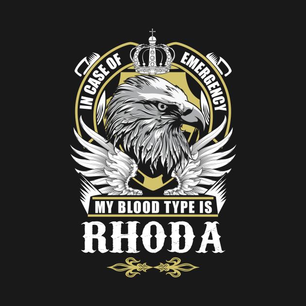 Rhoda Name T Shirt - In Case Of Emergency My Blood Type Is Rhoda Gift Item