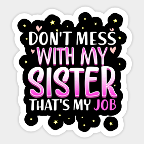 Sister Quotes Stickers | TeePublic UK