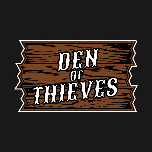DEN OF THIEVES (Wood Sign)