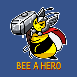 Bee a Hero (with border) t-shirts