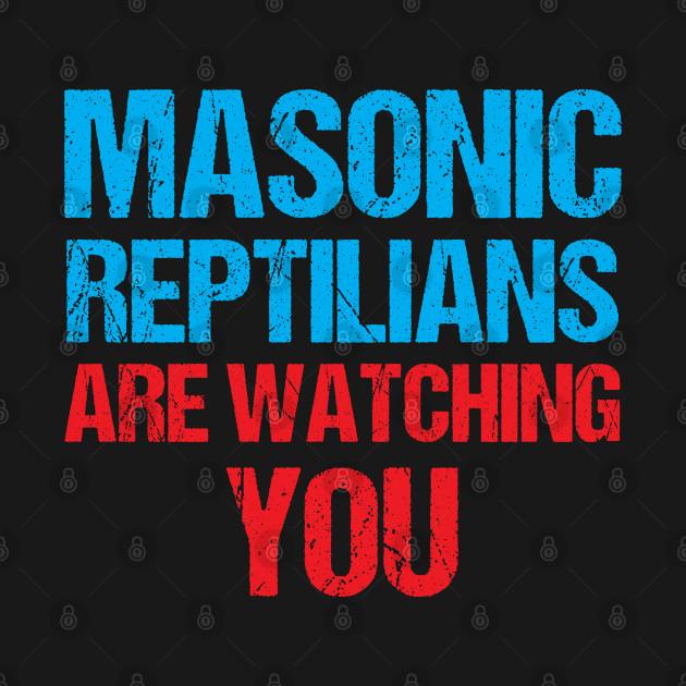 Masonic Reptilians Are Watching You