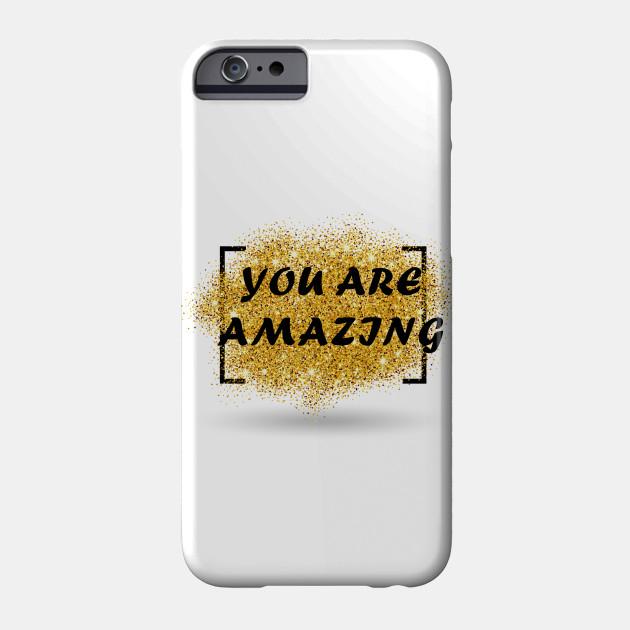 You Are Amazing Cool Design You Are Amazing Phone Case Teepublic