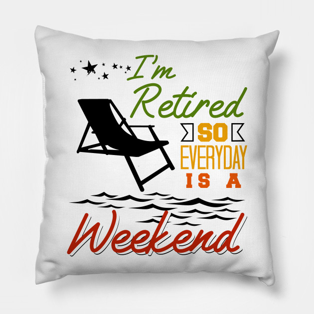 7ffb5083a Retired Everyday Is A Weekend Funny Retirement - Funny Retirement ...