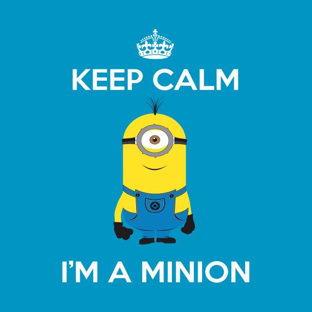 Keep Calm I'm A Minion Stuart