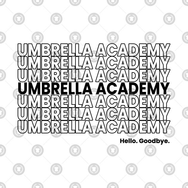 UMBRELLA ACADEMY. Hello. Goodbye. Black