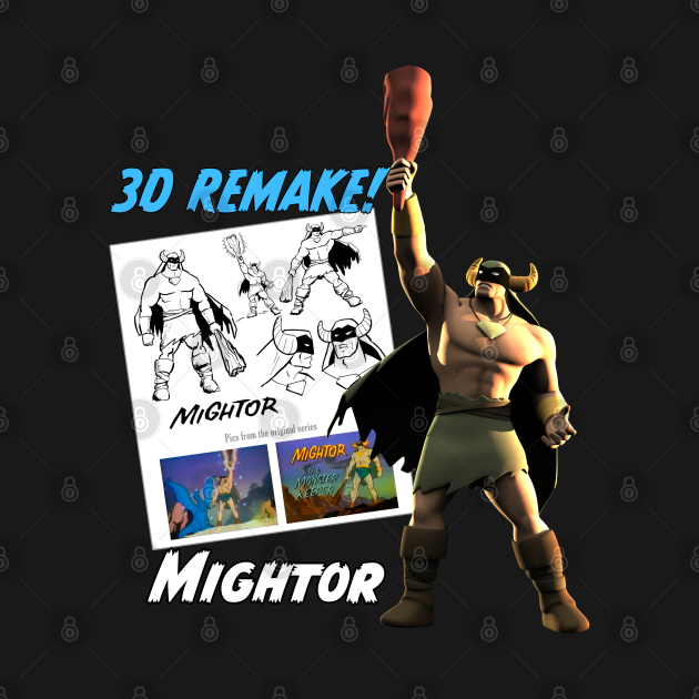 Mighty Mightor in 3D!