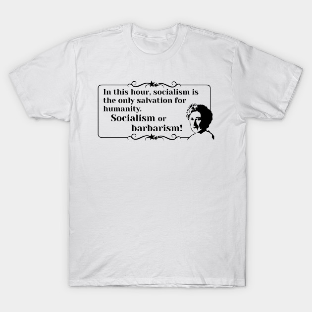 LIMITED EDITION. Exclusive Rosa Luxemburg Quote Socialism Or ... 07c2963c98