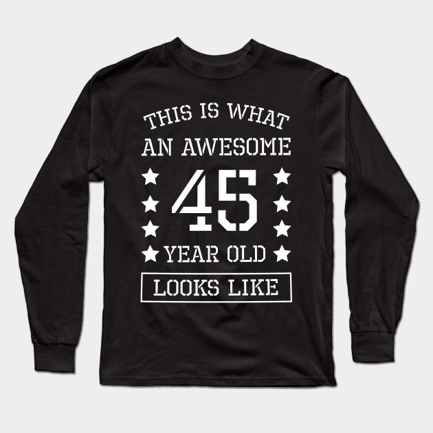 45th Birthday T Shirt Gift