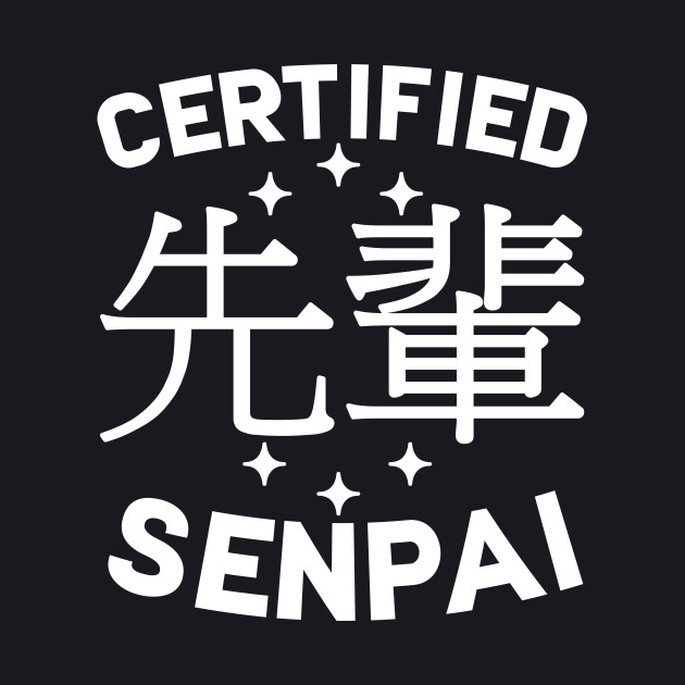 Certified Senpai