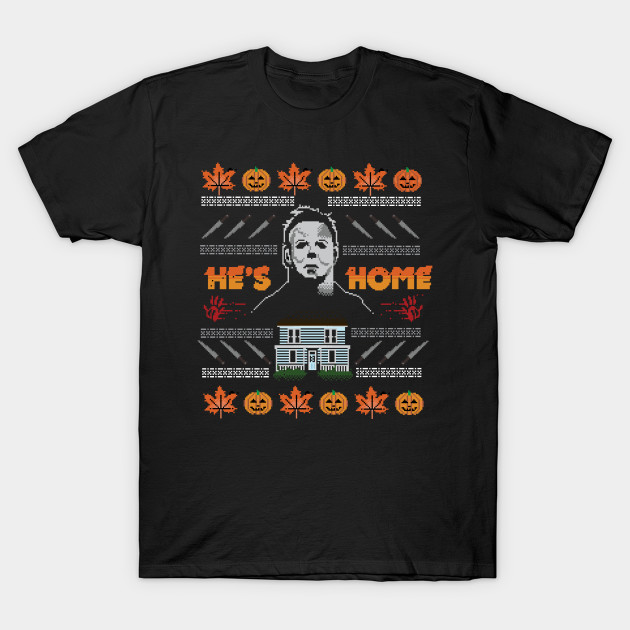 Hes Home Christmas Sweater Michael Myers T Shirt Teepublic