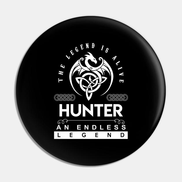 Hunter Name T Shirt - The Legend Is Alive - Hunter An Endless Legend Dragon Gift Item