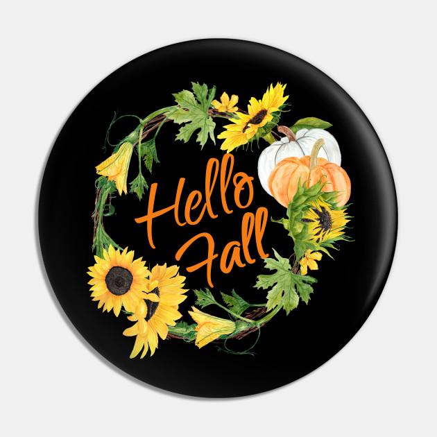 Hello Fall Pretty Sunflower Autumn Thanksgiving Wreath Women Hello Fall Pin Teepublic
