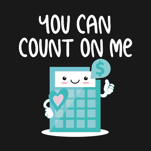 f709ed14 You Can Count On Me Calculator for math teacher - You Can Count On ...