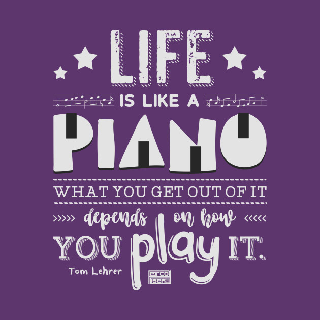 Life is Piano Inspirational Quotes Music Lover