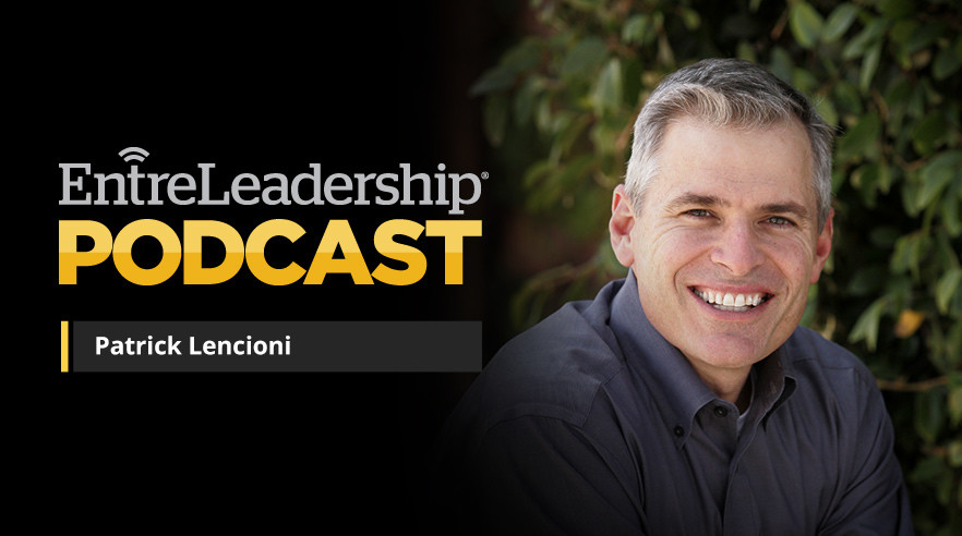 Patrick Lencioni: How to Make Your Company Healthy and Wealthy ...