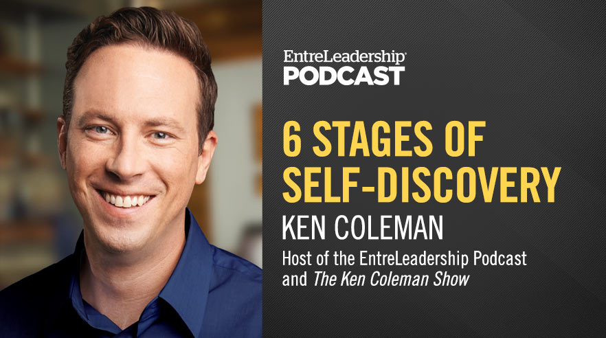 245: Ken Coleman—6 Stages of Self-Discovery | EntreLeadership