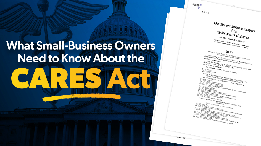 What Small-Business Owners Need to Know About the CARES Act