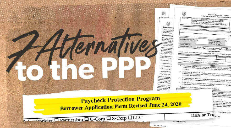 7 Alternatives to Taking the Paycheck Protection Program (PPP) Loan