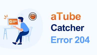 """Photo of How to Fix aTube Catcher """"Error 204"""""""