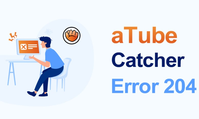 aTube catcher error 204