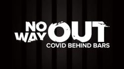 No Way Out: COVID-19 behind bars in Texas