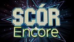Scór Encore (OS)