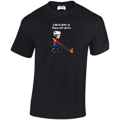 I Would Rather Be Playing Ball Hockey T Shirt