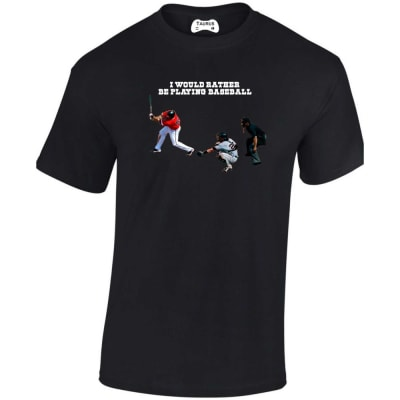 I Would Rather Be Playing Baseball T Shirt